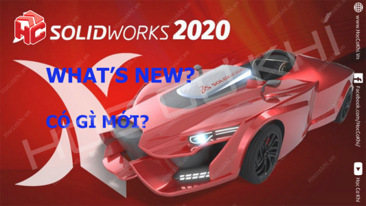 Top 10 cải tiến mới trong SOLIDWORKS 2020