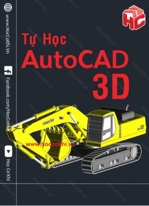 Giáo trình tự học AutoCAD 3D - hiệu quả nhất