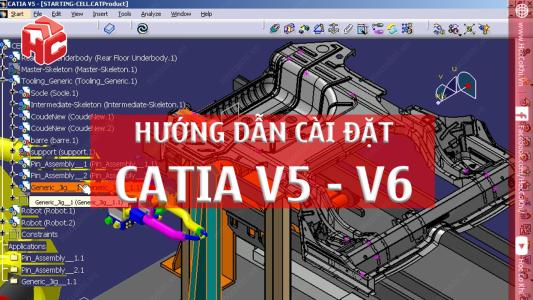 Hướng dẫn tải và cài đặt phần mềm CATIA V5 V6 thành công 100%
