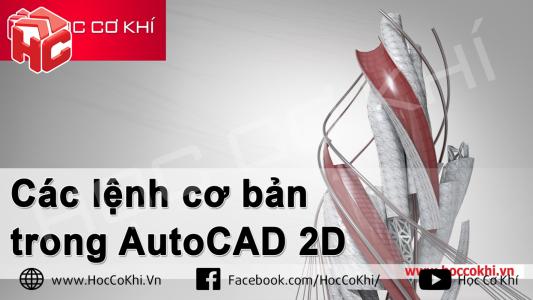 Các lệnh trong AutoCAD cho người mới bắt đầu