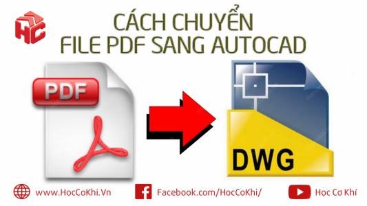 Cách chuyển file PDF sang AutoCAD