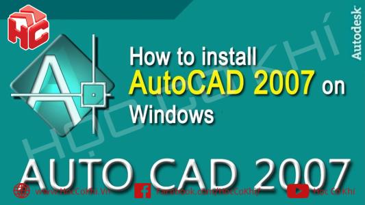 Hướng dẫn tải và cài đặt AutoCAD 2007 trên Win 10